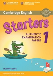 Cambridge English Starters 1 for Revised Exam from 2018 Student's Book Authentic Examination Papers