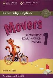 Cambridge English Movers 1 for Revised Exam from 2018 Student's Book Authentic Examination Papers