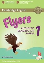 Cambridge English Flyers 1 for Revised Exam from 2018 Student's Book Authentic Examination Papers