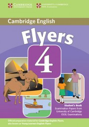 Cambridge Young Learners English Tests Flyers 4 Student's Book Examination Papers from the University of Cambridge ESOL Examinations 2nd Edition