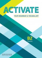 Activate Your Grammar & Vocabulary for B2: Student's book