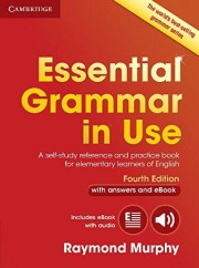 Essential Grammar in Use with Answers and Interactive eBook A Self-Study Reference and Practice Book for Elementary Learners of English 4th Edition